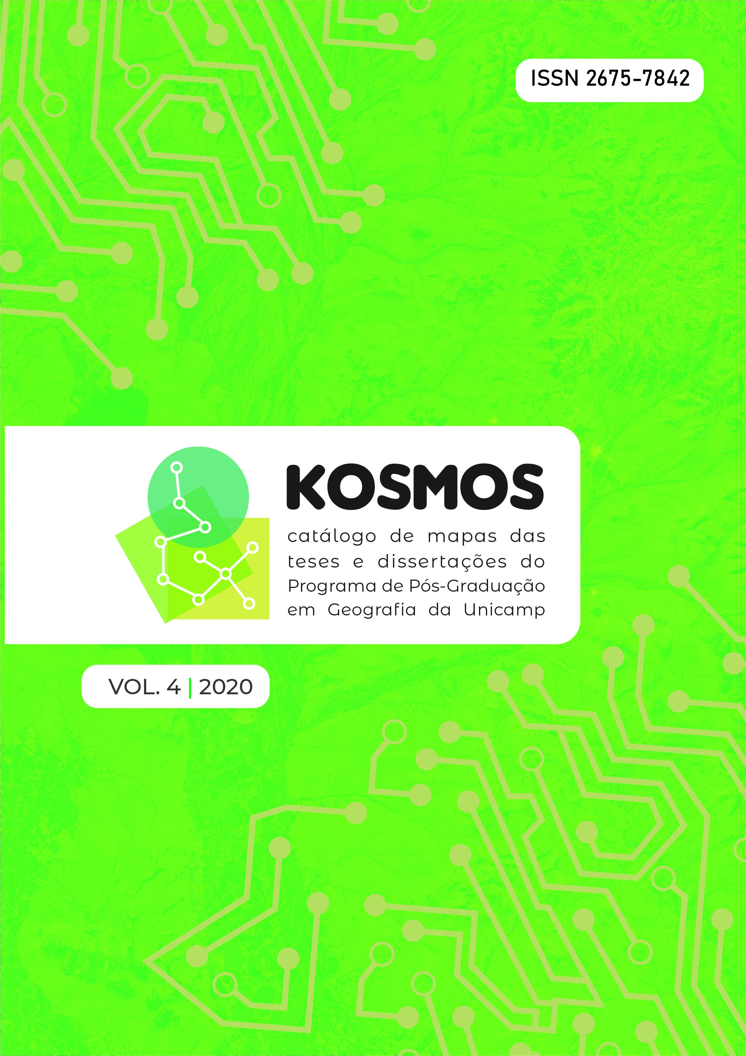 Visualizar v. 4 (2020): Kosmos: catálogo de mapas das teses e dissertações do Programa de Pós-Graduação em Geografia da Unicamp